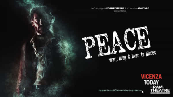 Ram theatre in streaming: peace\war,drugs & liver to pieces