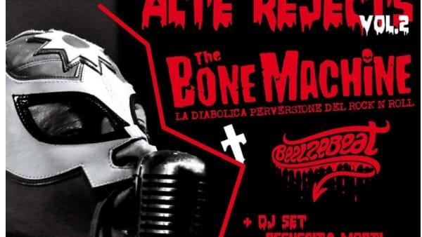 """""""Alte Rejects 2"""": """"The Bone Machine"""" e """"Beelzebeat"""" al circolo """"La Mesa"""""""