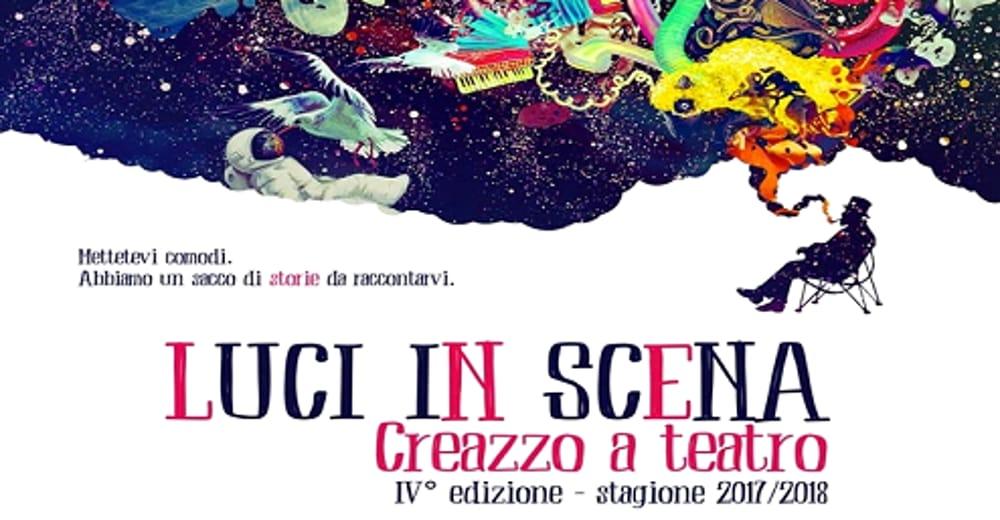 """Locandina """"Luci in Scena: Creazzo a Teatro 2017/18"""" (immagini di archivio)"""
